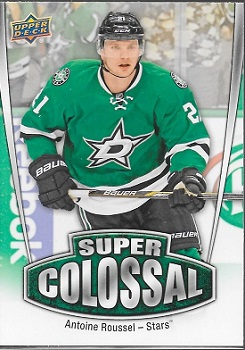 Antoine Roussel Super Colossal hockey card